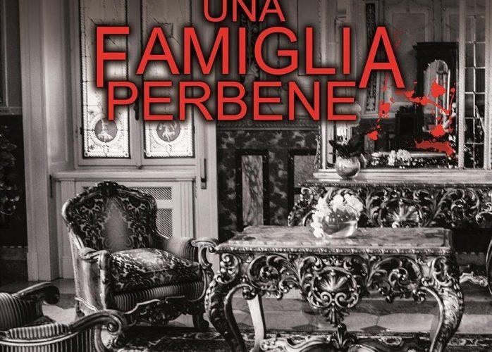 """Libri – """"Una famiglia perbene"""", di Danilo Campanella. (recensione)"""