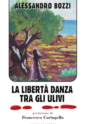 La libertà danza fra gli ulivi.