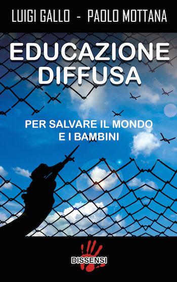 Educazione diffusa. Per salvare il mondo e i bambini.