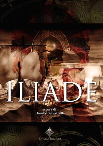 ILIADE. Con note e commenti di Danilo Campanella