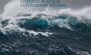 Solo. </br> Disperso in acqua nell'Oceano indiano.